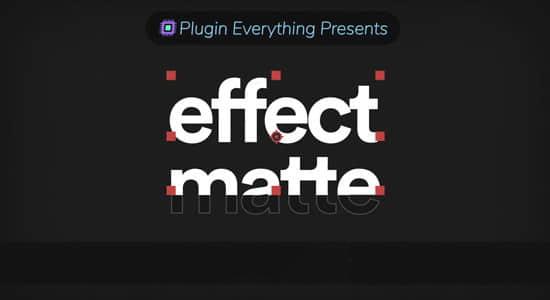 AE插件-蒙板遮罩底栏文字特效 Effect Matte v1.3
